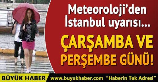 Meteoroloji'den İstanbul uyarısı! Çarşamba ve Perşembe günü