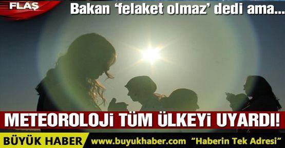 Meteoroloji'den tüm Türkiye için sıcaklık uyarısı