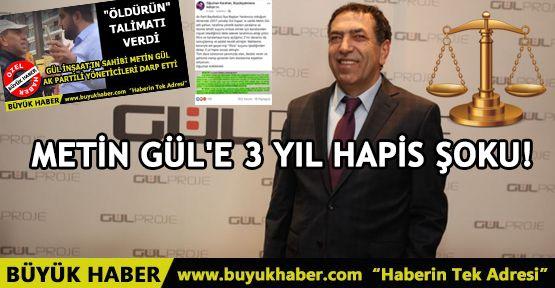 METİN GÜL'E 3 YIL HAPİS ŞOKU!