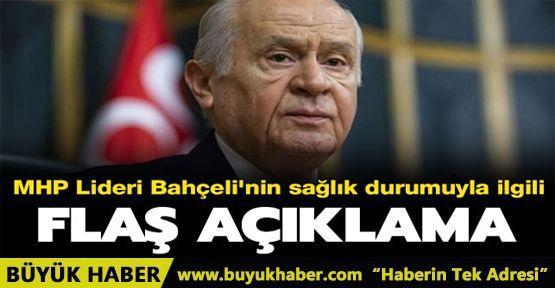 MHP Lideri Devlet Bahçeli'nin sağlık durumuyla ilgili flaş açıklama