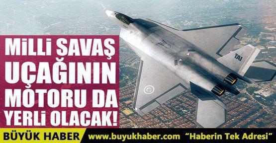 Milli muharip uçağının motoru da yerli olacak!