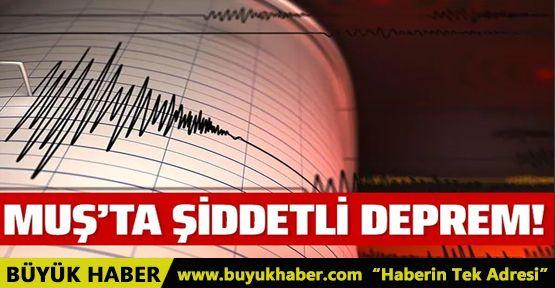 Muş'ta şiddetli deprem!