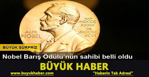 Nobel Barış Ödülü'nün kazananı belli oldu