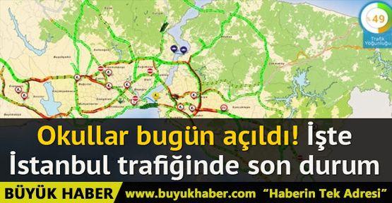 Okullar bugün açıldı! İşte İstanbul trafiğinde son durum