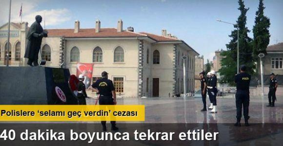 Polislere 'Selamı geç verdin' cezası