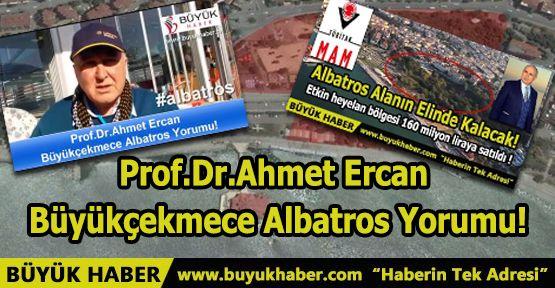 Prof.Dr.Ahmet Ercan Büyükçekmece Albatros Yorumu!