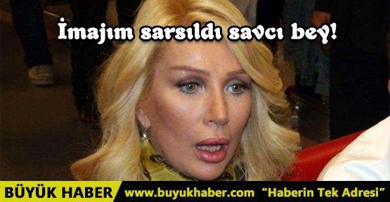 Seda Sayan affetmedi: İmajım sarsıldı savcı bey!