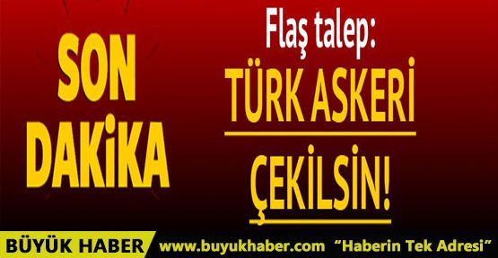 Suriye 'den son dakika talep: Türk ve ABD askeri çekilsin