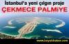 İstanbul'a Çekmece Palmiye