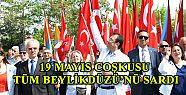 19 MAYIS COŞKUSU TÜM BEYLİKDÜZÜ'NÜ...