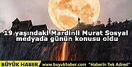 19 yaşındaki Mardinli Murat sosyal medyada...