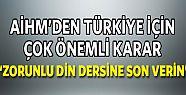 AİHM Türkiye'de zorunlu din dersi'ne son...