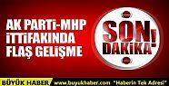 AK Parti-MHP ittifakında flaş gelişme