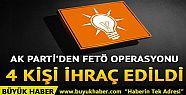 AK Parti'de FETÖ operasyonu: 4 ilçe belediye...