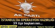 AK Parti'den İstanbul teşkilatında operasyon...
