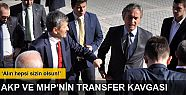 AKP ve MHP il başkanları arasında transfer...