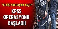 Ankara'da KPSS operasyonu