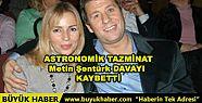 ASTRONOMİK TAZMİNAT Metin Şentürk DAVAYI...