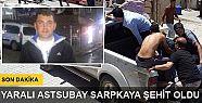 Astsubay Ziya Sarpkaya şehit oldu