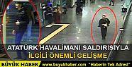 Atatürk Havalimanı saldırısıyla ilgili...
