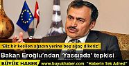 Bakan Eroğlu'ndan 'Yassıada' tepkisi