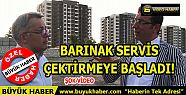 BARINAK SERVİS ÇEKTİRMEYE BAŞLADI!