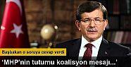 Başbakan Ahmet Davutoğlu: 'MHP'nin tutumu...
