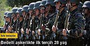 Bedelli askerlikte ilk tercih 28 yaş