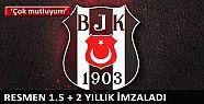 Beşiktaş 1.5 + 2 yıllık imzaladı!