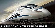 Bir ile daha hızlı tren müjdesi