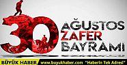 Büyük Haber 30 Ağustos Zafer Bayramı...