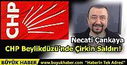 CHP Beylikdüzü'nde Çirkin Saldırı!