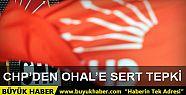 CHP'den OHAL'e tepki