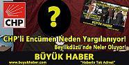 CHP'li Encümen Neden Yargılanıyor!