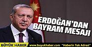 Cumhurbaşkanı Erdoğan bayram mesajı...