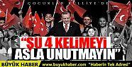 Cumhurbaşkanı Erdoğan çocuklara hitap...