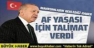 Cumhurbaşkanı Erdoğan'dan af yasası...