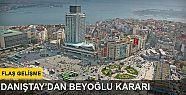 Danıştay'dan flaş Beyoğlu kararı
