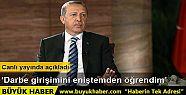 Erdoğan: Darbe girişimini eniştemden...