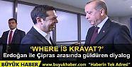 Erdoğan ile Çipras arasında güldüren...