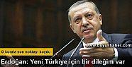 Erdoğan: Yeni Türkiye için bir dileğim...