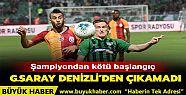Galatasaray, Denizli'den çıkamadı