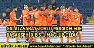 Galatasaray Zorlu Mücadelede Başakşehir'e...