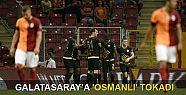 Galatasaray'a 'Osmanlı' tokadı