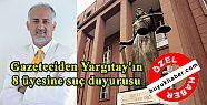 Gazeteciden Yargıtay'ın 8 üyesine suç...