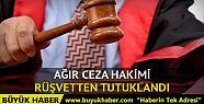 Hakim rüşvet iddiasıyla tutuklandı