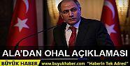 İçişleri Bakanı Efkan Ala'dan OHAL açıklaması