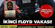İkinci Floyd vakası! ABD'de ırkçı şiddet...