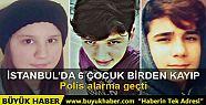 İstanbul Sancaktepe'de 6 çocuk kayıp
