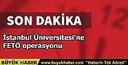 İstanbul Üniversitesi'ne FETÖ operasyonu
